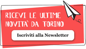 Iscriviti Gratuitamente alla Newsletter di Guida Torino