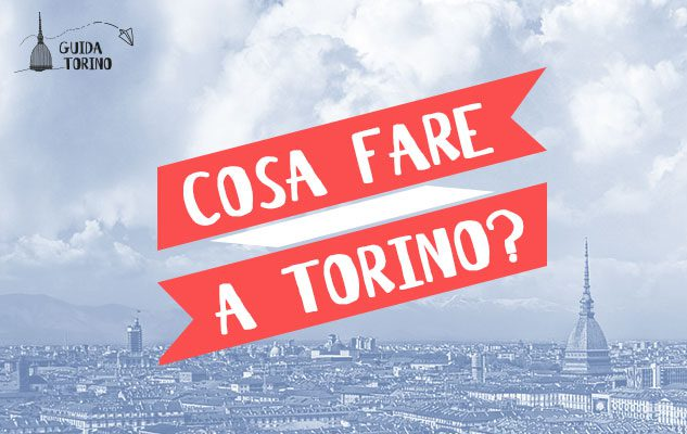 Le 5 cose da fare a Torino questo week-end (28/29/30 Agosto 2015)