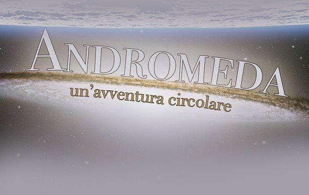 Andromeda – Un'avventura circolare