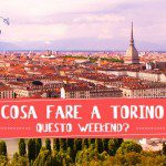 Le 5 cose da fare a Torino questo week-end (20/21/22 Gennaio 2017)