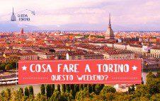 Le 10 cose da fare a Torino questo week-end (23/24/25 Marzo 2018)
