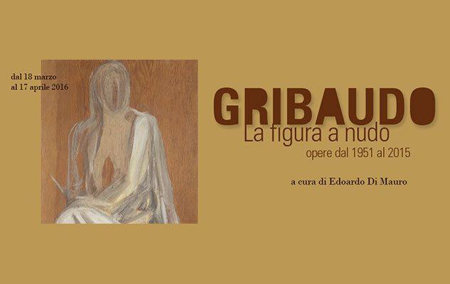 Gribaudo – La figura a nudo. Opere dal 1951 al 2015