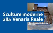 Sculture moderne alla Venaria Reale