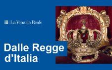 Dalle Regge d'Italia - Tesori e simboli della regalità sabauda