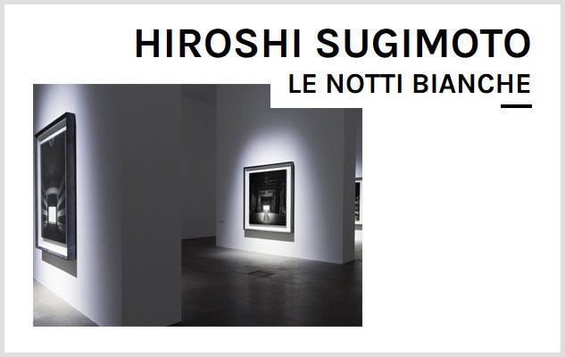 Hiroshi Sugimoto –  Le Notti Bianche