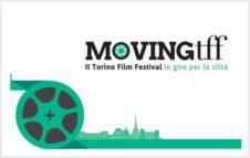 Moving Torino Film Festival 2017: proiezioni gratuite dal centro alle periferie