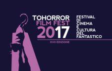 TOHorror Film Fest 2017: Festival di Cinema e Cultura del Fantastico
