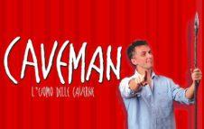 Caveman: lo spettacolo per scoprire se gli uomini sono stron...