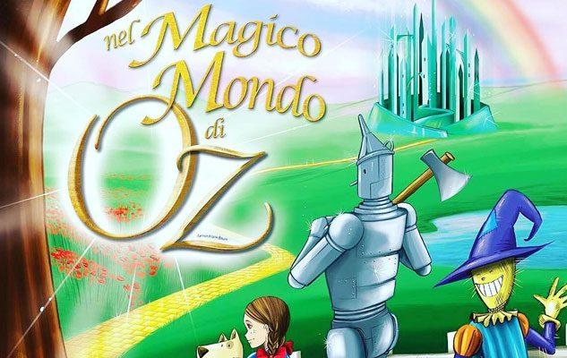 Nel Magico Mondo di Oz: a Torino la favola per grandi e piccini