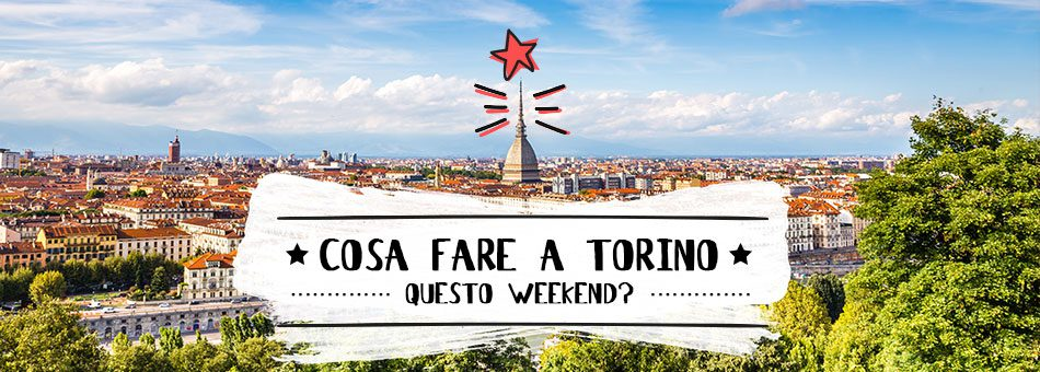 Week end Torino cosa fare