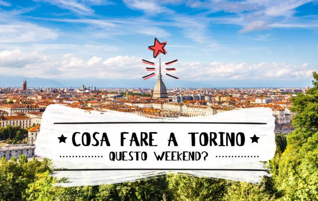 Le 10 cose da fare a Torino questo weekend (senza uscire da casa)