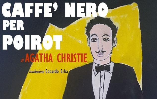 """""""Un caffè nero per Poirot"""" di Agatha Christie al Teatro Erba di Torino"""