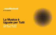 Reset Festival Torino 2019: live, workshop e talk all'Off Topic