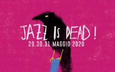Jazz is Dead 2020: festival gratuito di jazz a Torino (Annullato)
