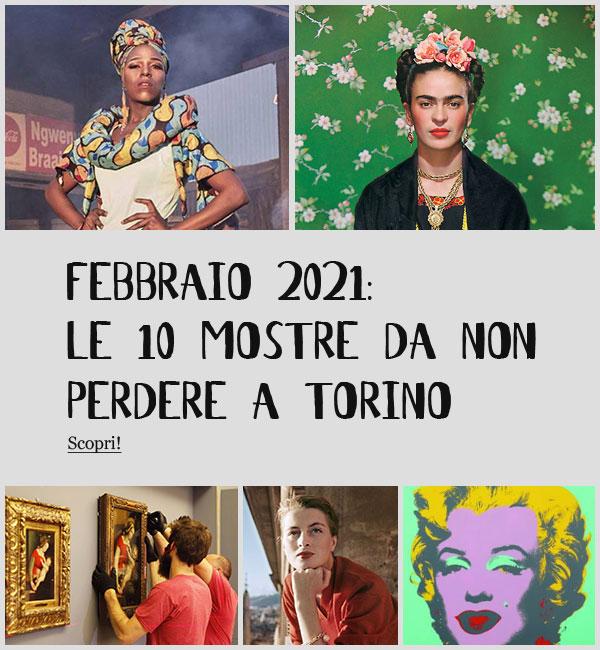 Mostre Torino Febbraio 2021