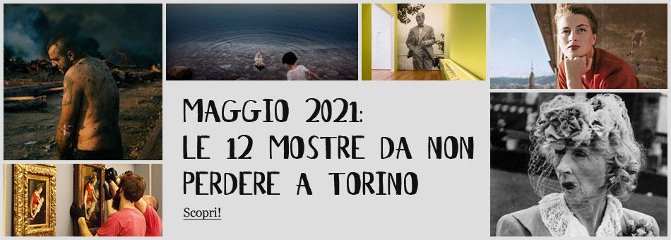 Mostre Torino Maggio 2021