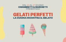 """""""Gelati Perfetti"""": la cucina del Birilli di Chiambretti incontra il gelato artigianale di Marchetti"""