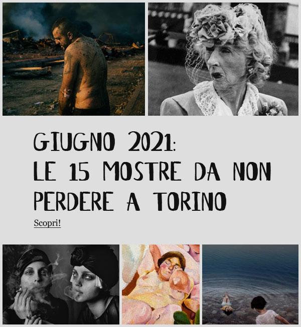 Mostre Giugno 2021 Torino