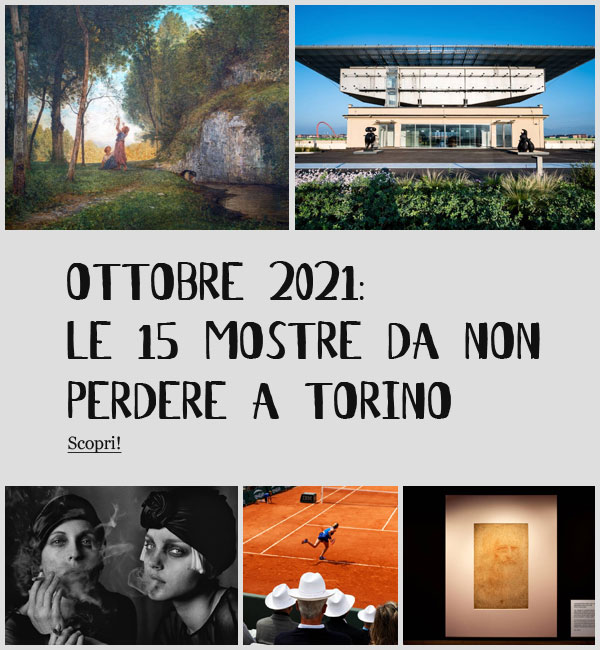 Mostre Torino Ottobre 2021