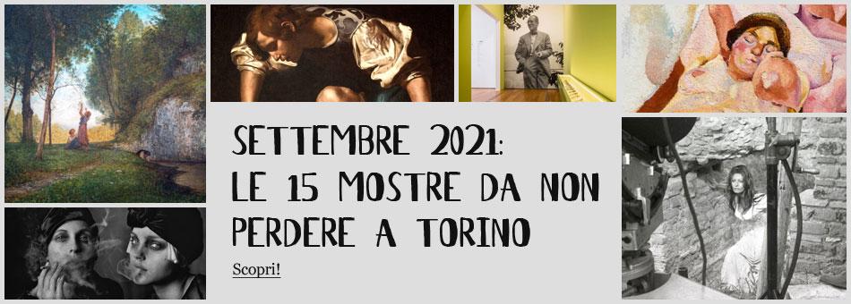Mostre Torino Settembre 2021